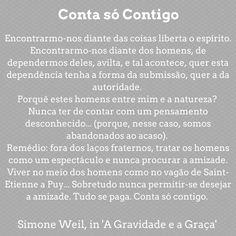 Simone Weil    Pensamento: Conta só contigo Thoughts