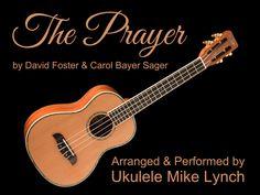 The Prayer Solo Ukulele Performance by Ukulele Mike Lynch