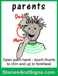 Learn to sign the word...Parents.  Mr. C's books are fun stories for kids that will easily teach American Sign Language, ASL. Each of the children's stories is filled with positive life lessons. You will be surprised how many signs your kids will learn! Give your child a head-start to learning ASL as a second or third language. There are fun, free activities to be found at StoriesAndSigns.com #signlanguagefortoddlers