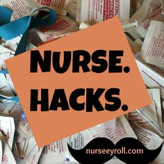 Nurse hacks - every med student should take some advice from nurses!