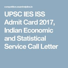 UPSC IES ISS Admit Card 2017, Indian Economic and Statistical Service Call Letter