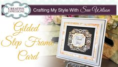 How to Use Gilding Flakes on Die Cuts | Crafting My Style with Sue Wilson