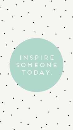 Inspire someone today. #inspiration #helpothers