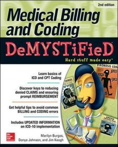 Completely updated to reflect the massive changes to healthcare law! Medical Billing and Coding Demystified clearly explains the practices used by medical offices, hospitals, and healthcare facilities Medical Billing And Coding, Medical Careers, Medical Terminology, Medical Assistant, Medical Transcription, Cpt Codes, Health Information Management, Coding Jobs, Service Learning
