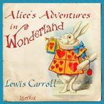 Alice's Adventures in Wonderland.  by Lewis Carroll.  read by Kara Shallenberg*.  Year 3.