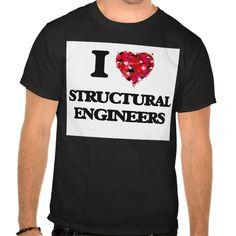 I love Structural Engineers T Shirt, Hoodie Sweatshirt