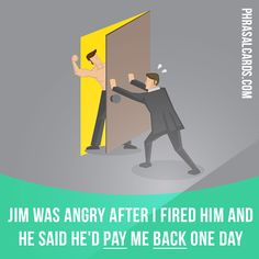 """""""Pay back"""" means """"to do something bad to someone because they have done something bad to you"""". Example: Jim was angry after I fired him and he said he'd pay me back one day. Get our apps for learning English: learzing.com"""