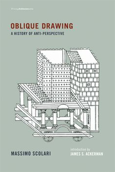 Oblique Drawing: A History of Anti-Perspective (Writing Architecture) by Massimo Scolari One Point Perspective, Perspective Drawing, Oblique Drawing, Larry, Orthographic Drawing, Renaissance Image, Religious Images, Book Recommendations, Book Design
