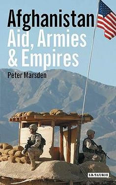 Afghanistan- Aid Armies and Empires (eBook) Afghanistan Culture, Great Power, Present Day, The Book, Battle, Empire, Army, Politics, Relationship