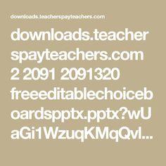 downloads.teacherspayteachers.com 2 2091 2091320 freeeditablechoiceboardspptx.pptx?wUaGi1WzuqKMqQvl6sG79veQPbZjkTKe5kbW_ClPxdO7r8qI15bzuGn16_gdNud9&file_name=freeeditablechoiceboardspptx.pptx