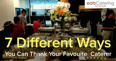 7 Different Ways You Can Thank Your Favourite Caterer - Read here: http://eatzcatering.com/blog/7-different-ways-you-can-thank-your-favourite-caterer/. For a halal certified food caterer in Singapore go here:http://eatzcatering.com #eatzcatering #caterer #catering #singaporecatering