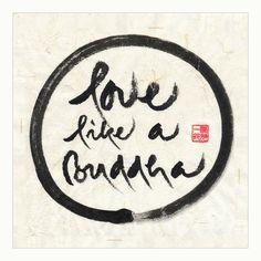 love like a Buddha - Thich Nhat Hanh Calligraphy