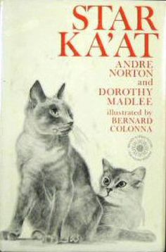 "Star Ka'at, Andre Norton  -- ""It's probably safe to say that cult sci-fi writer Andre Norton was obsessed with cats. Well, cats or, in this case, Ka'ats, which are telepathic alien cats on a mission to rescue their ""near kin"" from impending doom. Yep, it's mega-weird, but this is bizarre '70s sci-fi, and it is great."""