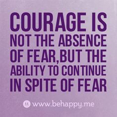 Courage .....