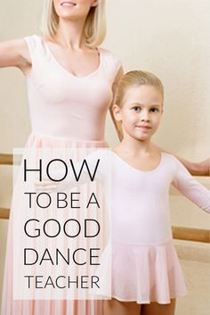 How to Be a Good Dance Teacher: Empathy, Communication, and Self-Awareness