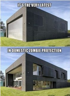 Zombie defense. I really really want to live in a house this fortified... Is that bad?