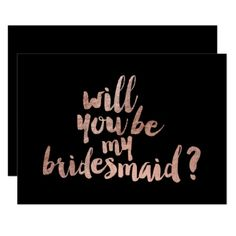 Rose gold black Will you be my Bridesmaid Card - will you be my bridesmaid diy customize personalize design idea card cards wedding bride