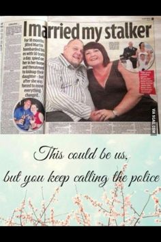 This could be us, but you keep calling the cops