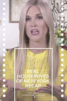 Trust Tom: Real Housewives of New York Recap and other funny reality television recaps done by Comedian Kate Casey at www.loveandknuckles.com