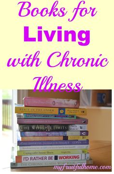 Books for Living with Chronic Illness Do you suffer from a chronic illness? Do you feel like sometimes people just don't understand? Several of these books are written by someone who has a chronic illness. I found them to be very encouraging!