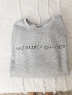 Make Heaven Crowded Sweatshirt Grunge Style, Soft Grunge, Christian Clothing, Christian Shirts, Christian Apparel, Jesus Shirts, Jesus Clothes, Diy Clothes, Tokyo Street Fashion