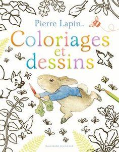 Pierre Lapin : Coloriages et dessins - Beatrix Potter - Hors Série - Livres pour enfants - Gallimard Jeunesse