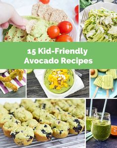 15 new and tasty ways to serve avocados to your kids.