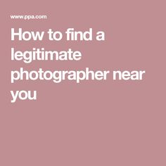 How to find a legitimate photographer near you