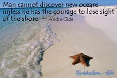 Andre Gide quotes, Courage Quotes, Discover Quotes, Pictures, Inspirational Quotes, Motivational Thoughts