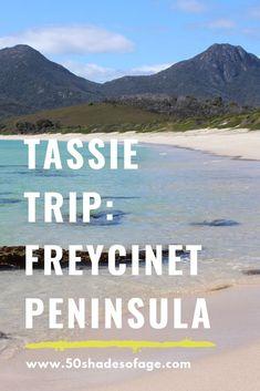 Tassie: Part 4 Freycinet Peninsula