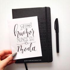 """79 curtidas, 1 comentários - Creative Lettering (@letteringcreative) no Instagram: """"Bom humor nunca sai de moda!!! #handwriting #handlettering #lettering #handletteringbr"""""""
