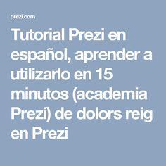 Tutorial Prezi en español, aprender a utilizarlo en 15 minutos (academia Prezi) de dolors reig en Prezi