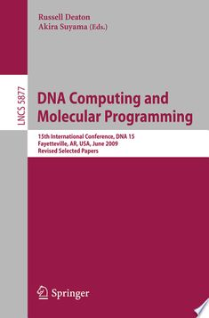 DNA Computing and Molecular Programming PDF By:Russell Deaton,Akira Suyama Published on by Springer Science & Business Media This. Computer Technology, Computer Science, Dna Computing, Free Books, Good Books, Ar Usa, Molecular Genetics, Nanotechnology, Biology