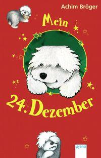 """Meine Kurzrezension zu """"Mein 24. Dezember"""" von Achim Bröger   In diesem Buch geht es um Weihnachten aus der Hundesicht. Flocki ist ein junger Hund und erlebt sein erstes Weihnachten."""