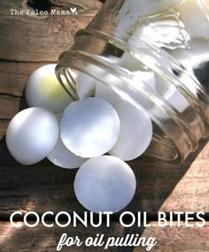 Coconut Oil Bites for Oil Pulling | The Paleo Mama