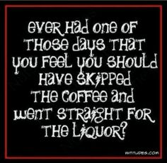 Coffee or liquor