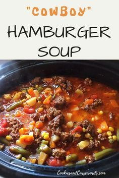 Hearty Crockpot Cowboy Soup - Cookies and Cursewords soup soup soup healthy recipes froide legumes minceur potimarron Beef Soup Recipes, Healthy Soup Recipes, Slow Cooker Recipes, Hamburg Soup Recipes, Chicken Recipes, Vegetarian Crockpot Recipes, Ground Beef Recipes Easy, Vegetarian Barbecue, Barbecue Recipes
