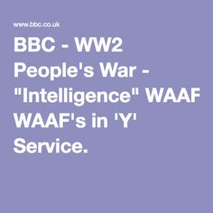 "BBC - WW2 People's War - ""Intelligence"" WAAF's in 'Y' Service."