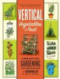 Vertical Gardening: Grow Up, Not Out, for More Vegetables and Flowers in Much Less Space (Paperback) - Free Shipping On Orders Over $45 - Overstock.com - 13061996 - Mobile