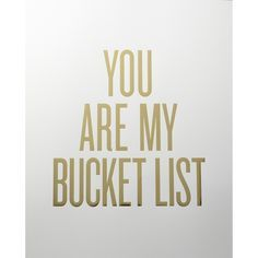 Wedding Quotes & Love Messages love quote: you are my bucket list Quotes To Live By, Me Quotes, Woman Quotes, Qoutes, Sunday Quotes, Crush Quotes, Mantra, Heart Touching Love Quotes, Madly In Love Quotes