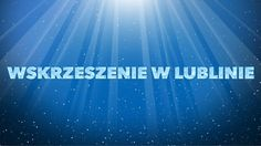 Wskrzeszenie w Lublinie. Desktop Screenshot, Lord, Youtube, Youtubers, Youtube Movies