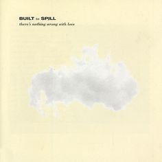"""Built To Spill (2015 Sub Pop Vinyl reissue)  """"Built To Spill's Doug Martsch put Boise, Idaho, on the musical map with sprawling guitars, nasally vocals and heartfelt lyrics. Before the group fleshed out their sound with the guitar bits, BTS won over listeners with these straightforward, poignant songs. It's an intimate glimpse inside one of indie rock's great songwriters before he found himself."""" [90 Best Albums of the 90's] - PASTE"""