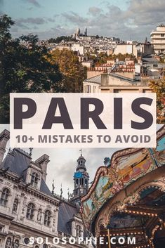 Paris mistakes: Want to see the best of Paris france? here's how to avoid travel mistakes when visiting the French capital city!