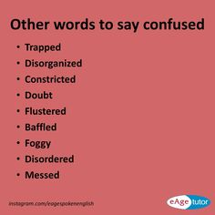 Other words to say confused Advanced English Vocabulary, Learn English Grammar, English Vocabulary Words, Learn English Words, English Phrases, English Idioms, English Lessons, English Writing Skills, Book Writing Tips