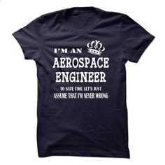 i am  an AEROSPACE ENGINEER - hoodie for teens #girls #personalized hoodies
