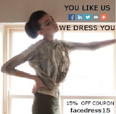 You Like Us, We DRESS You! Continue in your research... Thank you for being our Facebook Fan, we'd like to price you with an exclusive 15% off with our DRESSCODE : facedress15 We invite you to share our styles with our social bar. Stay tuned!!!!
