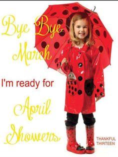 Bye Bye  March...Hello April! ♥