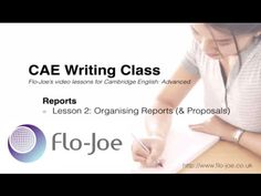 Watch our video lessons on reports and proposals in the Certificate in Advanced English (CAE) Paper 2 Writing