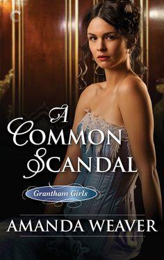 Amanda Weaver - A Common Scandal / #awordfromJoJo #HistoricalRomance #AmandaWeaver