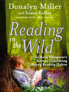 I love this blog! (Teach Mentor Texts) Here's a great post about Donna Lynn Miller's (Book Whisperer) new book!